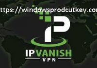 IPVanish 6 Crack & Full Activation Key Free Download 2020
